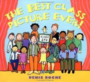 Cover of: The best class picture ever! | Roche, Denis.
