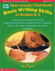 Cover of: 15 Easy Lessons That Build Basic Writing Skills in Grades K | Mary Rose