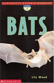 Cover of: Bats (Scholastic Science Readers, Level 1) | Lily Wood