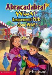 Cover of: Whoa! Amusement Park Gone Wild! (Abracadabra! 7) (Abracadabra) | Peter Lerangis