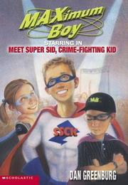 Cover of: Starring in Meet Super Sid, crime-fighting kid | Dan Greenburg