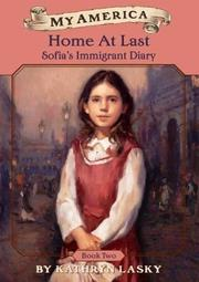 Cover of: Home At Last: Sofia's Immigrant Diary, Book 2 (My America, Sofia's Diary)