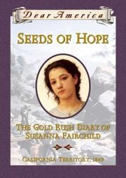 Cover of: Seeds of hope: the gold rush diary of Susanna Fairchild, California Territory, 1849