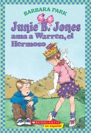 Cover of: Junie B. Jones Ama a Warren, El Hermoso / Junie B. Jones Loves Handsome Warren (Junie B. Jones (Spanish))