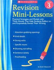 Cover of: Revision Mini-Lessons: Grade 3: Practical Strategies and Models with Think Alouds That Help Students Reflect on and Purposefully Revise Their Writing (Revision Mini-Lessons)