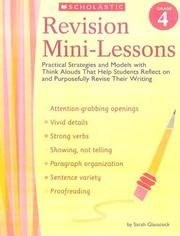Cover of: Revision Mini-Lessons: Grade 4: Practical Strategies and Models with Think Alouds That Help Students Reflect on and Purposefully Revise Their Writing (Revision Mini-Lessons)