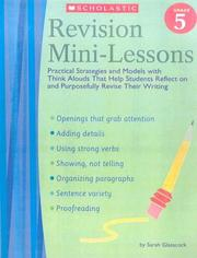 Cover of: Revision Mini-Lessons: Grade 5: Practical Strategies and Models with Think Alouds That Help Students Reflect on and Purposefully Revise Their Writing (Revision Mini-Lessons)