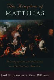 Cover of: The Kingdom of Matthias: A Story of Sex and Salvation in 19th-Century America