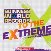 Cover of: Guinness World Records To The Extreme |