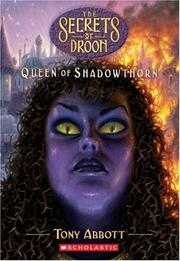 Cover of: Queen Of Shadowthorn (Secrets Of Droon)