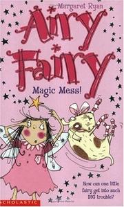 Cover of: Magic Mess! (Airy Fairy)