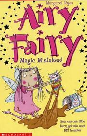 Cover of: Magic Mistakes! (Airy Fairy)