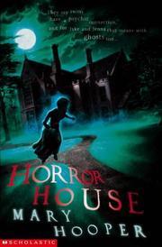 Horror House (Mary Hooper's Haunted)