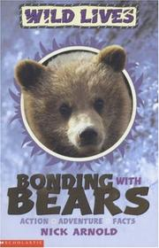 Cover of: Bonding with Bears (Wild Lives)