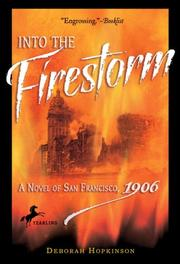 Cover of: Into the Firestorm: A Novel of San Francisco, 1906