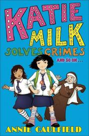 Cover of: Katie Milk Solves Crimes and So On..