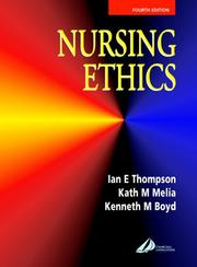 Cover of: Nursing ethics | Ian E. Thompson, Kath M. Melia, Kenneth M. Boyd, Lawton, Purcell, Tucker, Lowe (undifferentiated), Foster, Shafi, Adams, Cashman, Andrew H. Kaye, Laws, Meire, Sutherland, Davies, Lockie