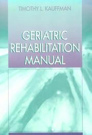 Cover of: Geriatric Rehabilitation Manual | Timothy L. Kauffman