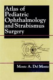 Cover of: Atlas of pediatric ophthalmology and strabismus surgery | Monte A. Del Monte