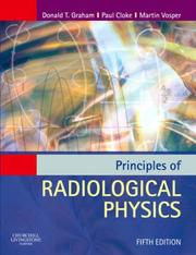 Cover of: Principles of Radiological Physics | Donald T. Graham