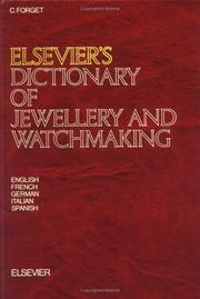 Cover of: Elsevier's dictionary of jewellery and watchmaking : in five languages, English, French, German, Italian, and Spanish |