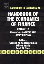 Handbook of the Economics of Finance: Financial Markets and Asset Pricing