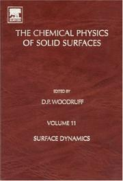 Cover of: Surface Dynamics, Volume 11 (The Chemical Physics of Solid Surfaces) | D. P. Woodruff