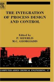 Cover of: The Integration of Process Design and Control, Volume 17 (Computer Aided Chemical Engineering) |