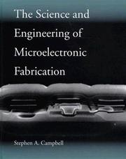 Cover of: The science and engineering of microelectronic fabrication | Stephen A. Campbell