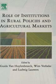 Cover of: Role of institutions in rural policies and agricultural markets / edited by Guido van Huylenbroeck, Wim Verbeke, Ludwig Lauwers