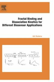 Fractal Binding and Dissociation Kinetics for Different Biosensor Applications by Ajit Sadana