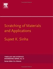 Cover of: Scratching of Materials and Applications, Volume 51 (Tribology and Interface Engineering) (Tribology and Interface Engineering) | Sujeet K. Kumar Sinha