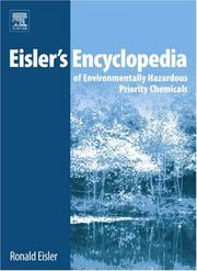 Eisler's Encyclopedia of Environmentally Hazardous Priority Chemicals by Ronald Eisler
