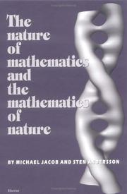 Cover of: The nature of mathematics and the mathematics of nature