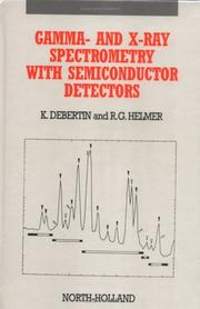 Cover of: Gamma- and x-ray spectrometry with semiconductor detectors | Klaus Debertin