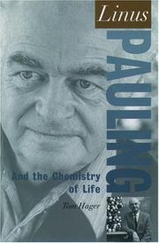 Linus Pauling and the chemistry of life by Thomas Hager