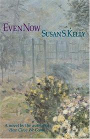 Cover of: Even now | Susan S. Kelly