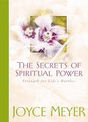 Cover of: The Secrets of Spiritual Power: Strength for Life's Battles