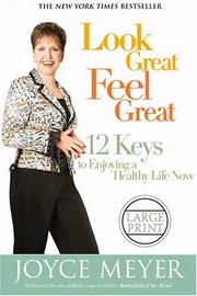 Cover of: Look great, feel great: 12 keys to enjoying a healthy life now