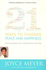 Cover of: 21 Ways to Finding Peace and Happiness: Overcoming Anxiety, Fear, and Discontentment Every Day