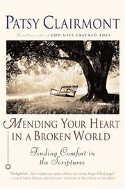 Cover of: Mending Your Heart in a Broken World: Finding Comfort in the Scriptures
