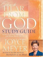 Cover of: How to Hear from God Study Guide: Learn to Know His Voice and Make Right Decisions (Meyer, Joyce)