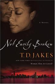 Not Easily Broken by T. D. Jakes