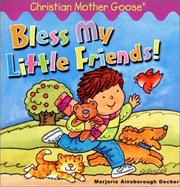 Cover of: Bless My Little Friends! (Christian Mother Goose)