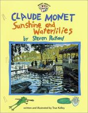 Cover of: Claude Monet: Sunshine and Waterlilies (GB): Sunshine and Waterlilies (Smart About Art) | True Kelley