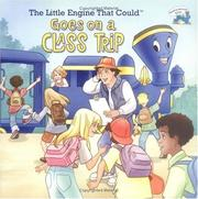 Cover of: The Little Engine that Could goes on a class trip | Watty Piper