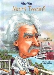 Cover of: Who was Mark Twain? | April Jones Prince