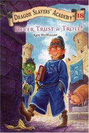 Cover of: Never Trust a Troll! #18 (Dragon Slayers' Academy)