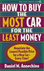 Cover of: How to buy the most car for the least money | Daniel M. Annechino