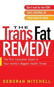 Cover of: The trans fat remedy | Deborah R. Mitchell